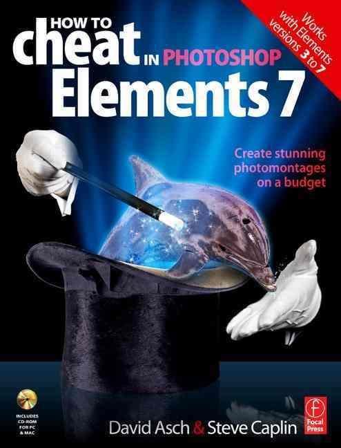 How to cheat in photoshop elements 7 - creating stunning photomontages on a budget