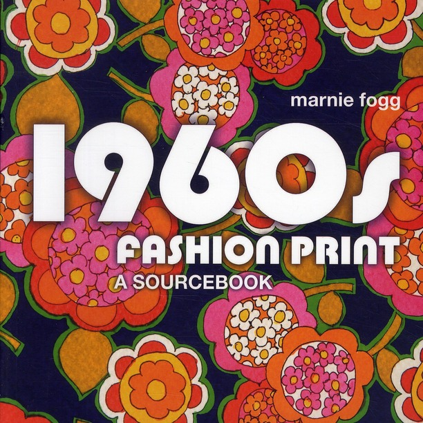 1960s Fashion Print ; A Sourcebook