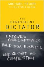 The Benevolent Dictator  - Michael Feuer - Dustin Klein
