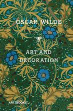 Oscar Wilde Art And Decoration Being Extracts From Reviews And Miscellanies