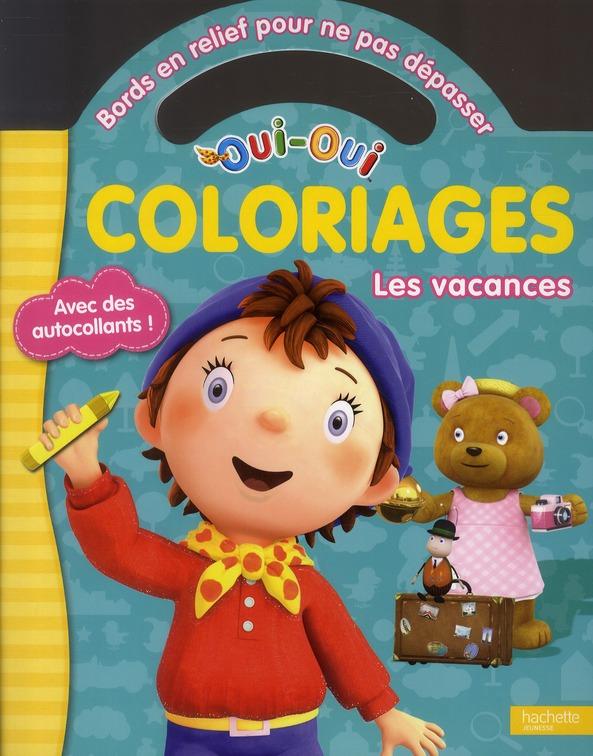 Oui-Oui - Coloriages Pour Ne Pas Depasser - Les Vacances
