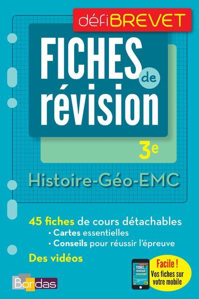 DEFIBREVET ; FICHES DE REVISION ; histoire-géographie, enseignement moral et civique ; 3e (édition 2017)