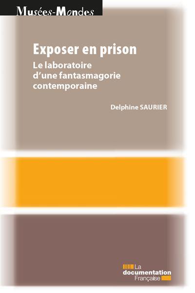 Exposer en prison ; l'exposition