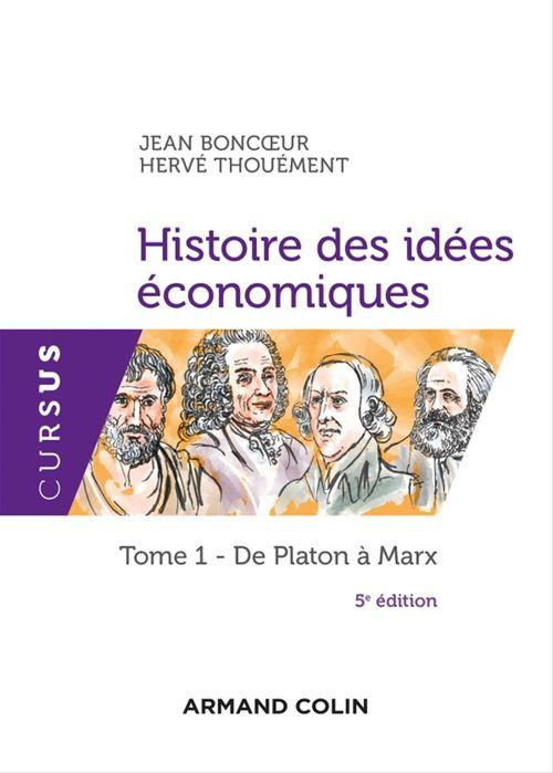 Histoire des idées économiques t.1 ; de Platon à Marx (5e édition)