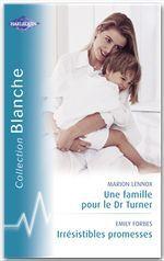 Vente Livre Numérique : Une famille pour le Dr Turner - Irrésistibles promesses - Le médecin italien  - Emily Forbes - Josie Metcalfe