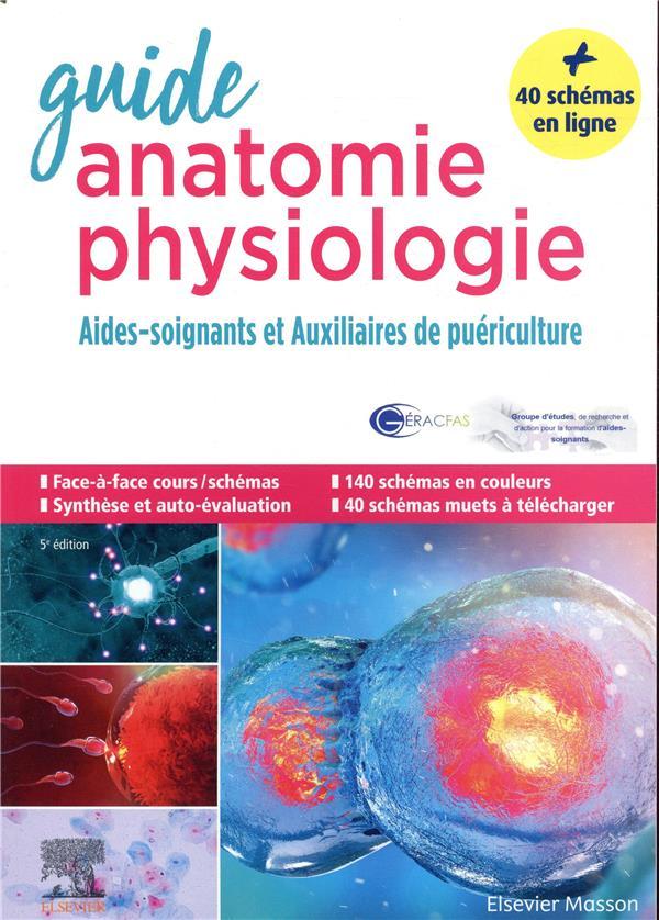 Guide anatomie et physiologie pour les AS et AP ; aides-soignants et auxiliaires de puériculture