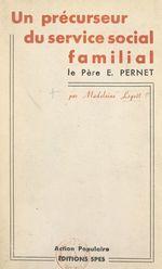 Un précurseur du service social familial : le Père Pernet