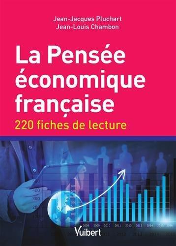 La pensée économique française ; 220 fiches de lecture