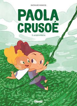 Paola Crusoé T.3 ; jungle urbaine