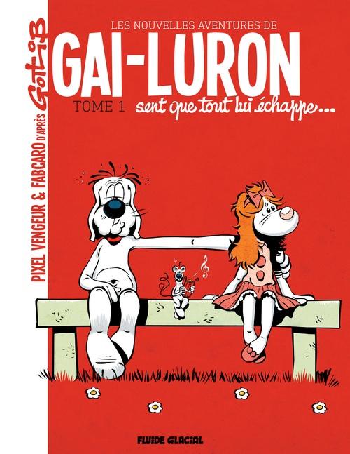 Les nouvelles aventures de Gai-Luron T.1 ; Gai-Luron sent que tout lui échappe...