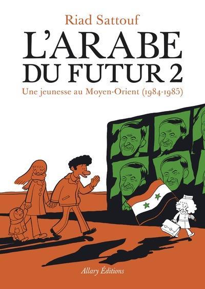 L'Arabe du futur T.2 ; une jeunesse au Moyen-Orient (1984-1985)