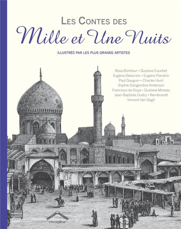 Les contes des mille et une nuits ; illustrés par les plus grands artistes