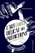 Vente Livre Numérique : L'art (très) délicat des prédictions - Eloge du silence  - Stéphane GARNIER