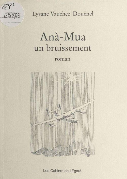 Anà-Mua : un bruissement