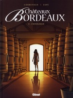 Couverture de Châteaux bordeaux t.2 ; l'oenologue