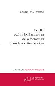 Le Dif Ou L'Individualisation De La  Formation Dans La Societe Cognitive