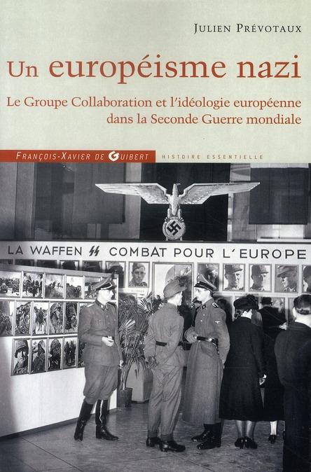 un européisme nazi ; le groupe collaboration et l'idéologie europeénne dans la seconde guerre mondiales