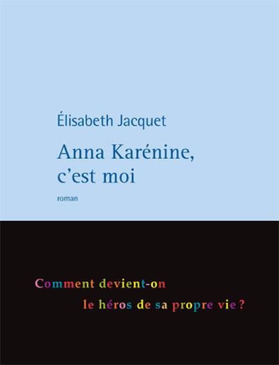 Anna Karénine, c'est moi