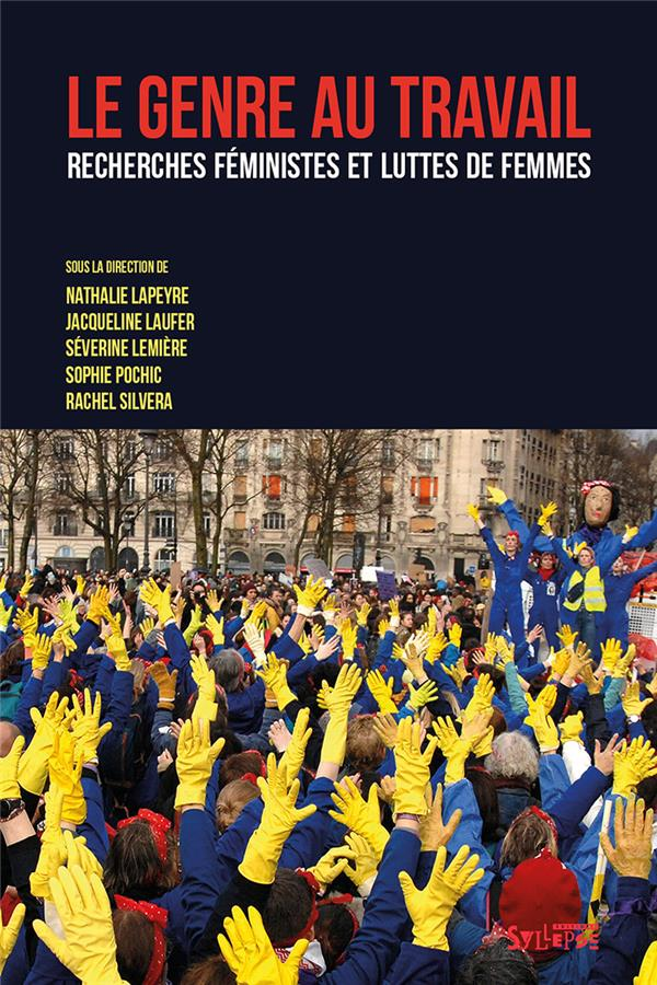 Le genre au travail ; recherches féministes et luttes de femmes
