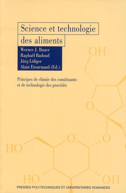 Science Et Technologie Des Aliments ; Principes De Chimie Des Constituants Et De Technologie Des Procedes