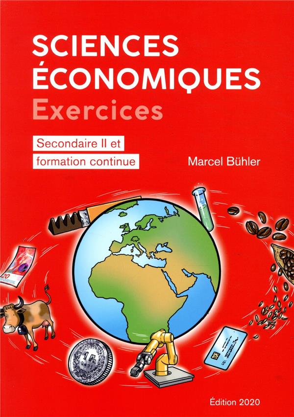 Sciences économiques : secondaire II et formation continue ; exercices (édition 2020)