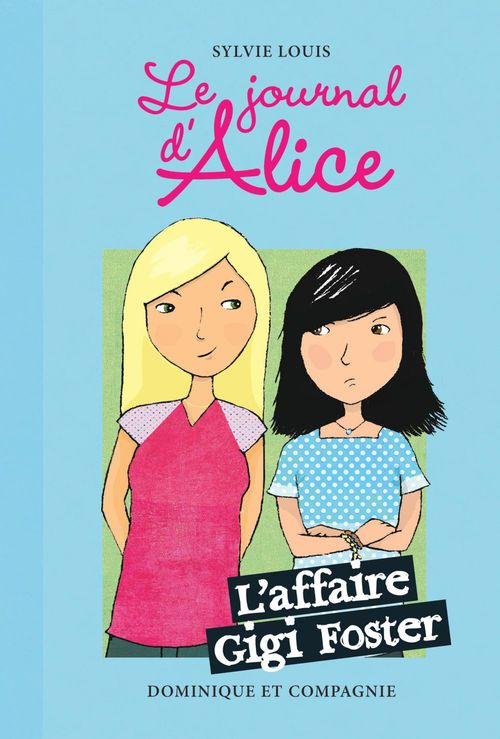 Le journal d'Alice t.13 ; l'affaire Gigi Foster