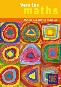 Vers les maths ; maternelle moyenne section