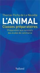 L'animal ; classes préparatoires ; préparation aux concours des écoles de commerce