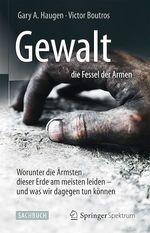 Gewalt - die Fessel der Armen  - Victor Boutros - Gary A. Haugen