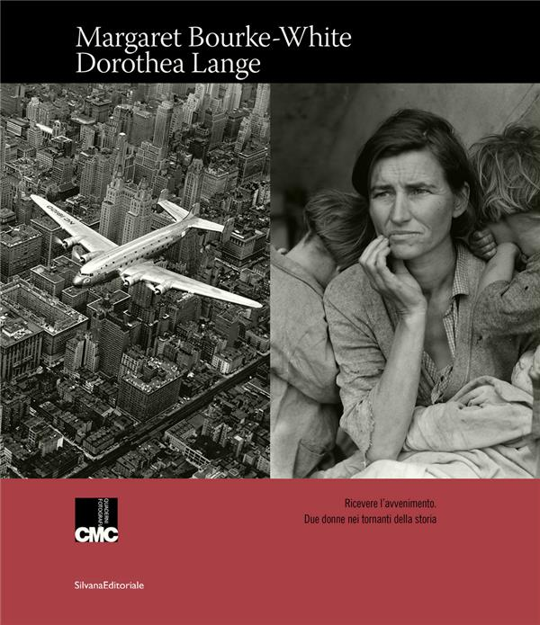 Margaret Bourke - White Dorothea Lange