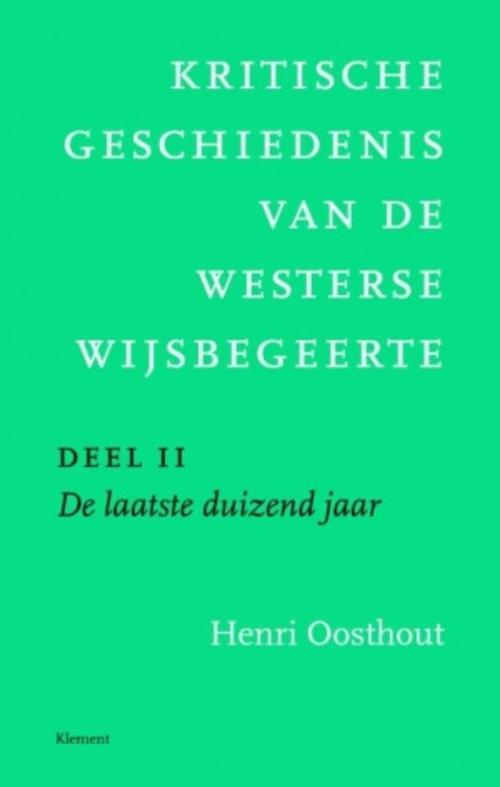 Kritische geschiedenis van de westerse wijsbegeerte - 2 De laatste duizend jaar