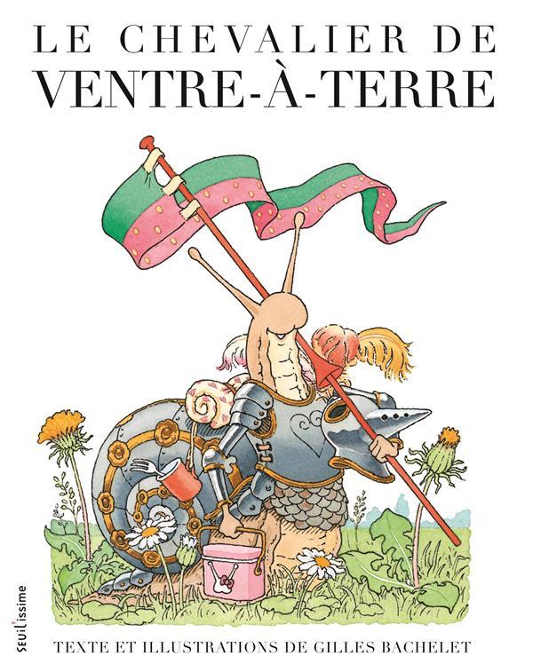 LE CHEVALIER DE VENTRE-A-TERRE