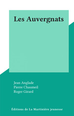 Vente EBooks : Les Auvergnats  - Robert GIRAUD - Jean Anglade - Pascal Martin - Pierre Moulinier - Roger Girard - Pierre Chaumeil - Gérard Joulia