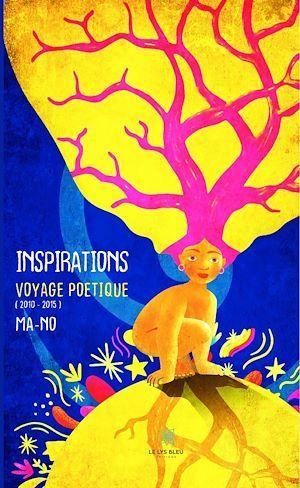 Inspirations voyage poétique (2010-2015)
