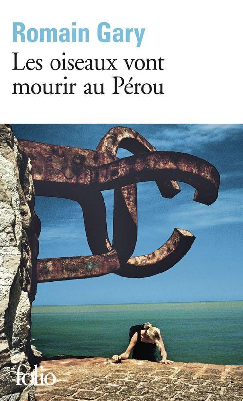 Les oiseaux vont mourir au Pérou  - Romain Gary