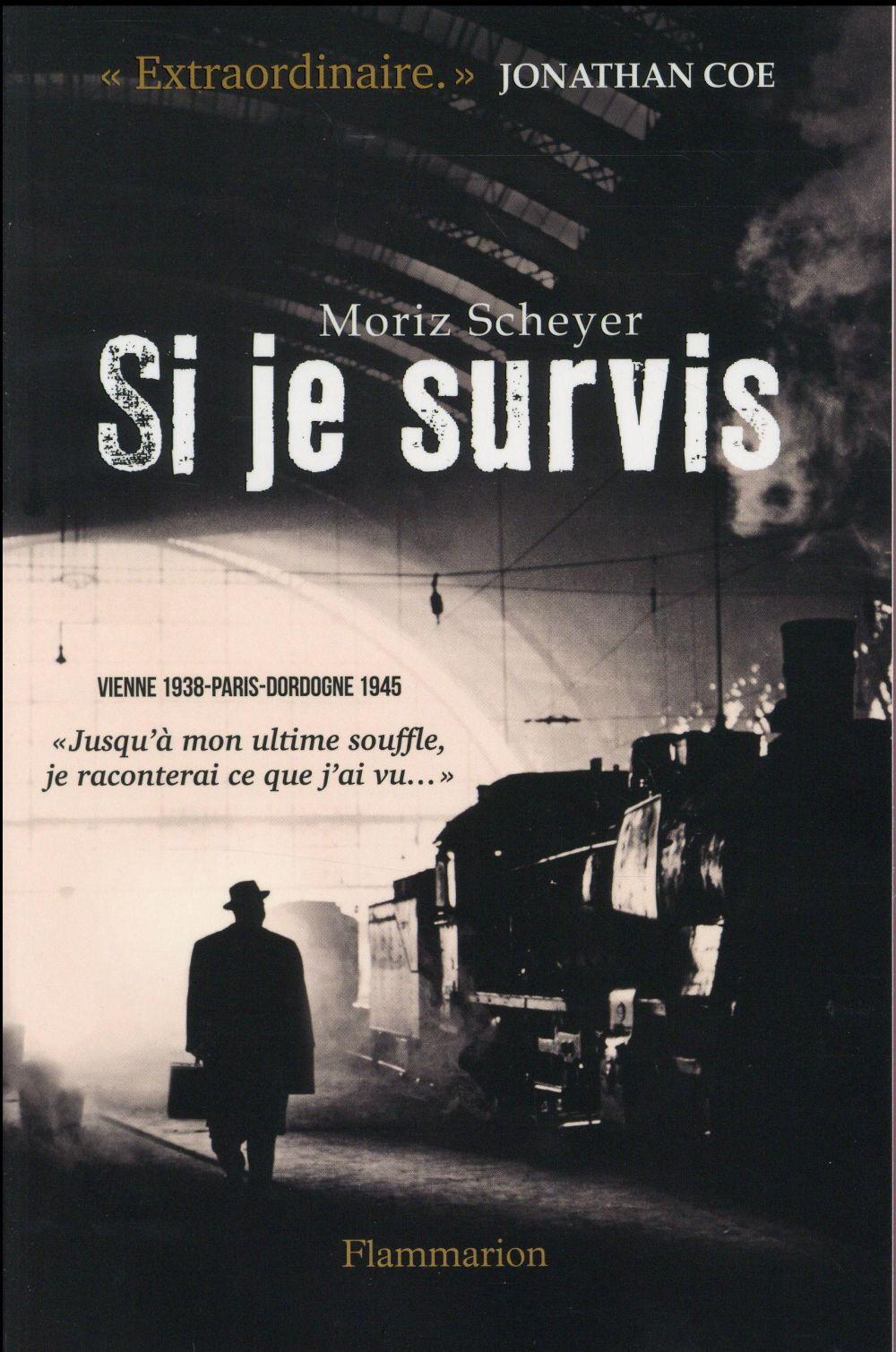 Si je survis ; Vienne 1938 - Paris, Dordogne 1945