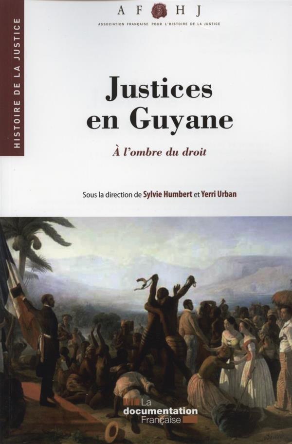 Justices en Guyane ; à l'ombre du droit