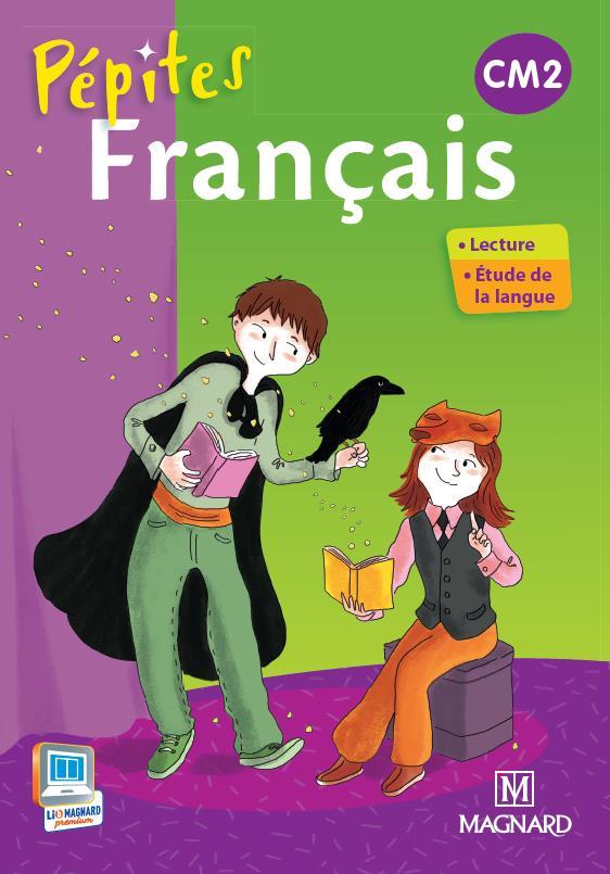 Pepites Francais Cm2 Livre De L Eleve Edition 2013 Catherine Wojciechowski Magnard Grand Format Librairie L Arbre A Lettres Paris