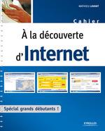 Vente Livre Numérique : A la découverte d'Internet  - Mathieu Lavant