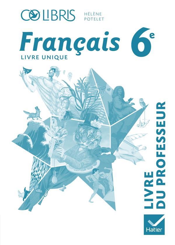 Colibris Francais 6eme Livre Du Professeur Edition 2014 Helene Potelet Hatier Grand Format Librairie Le Divan Paris