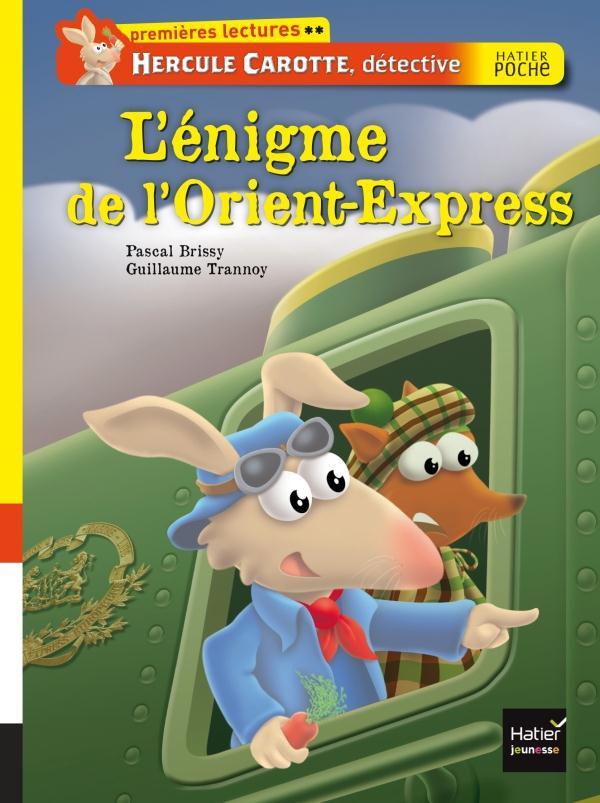 Hercule Carotte, détective t.3 ; l'énigme de l'Orient-Express