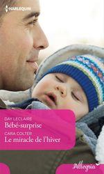 Vente EBooks : Bébé surprise - Le miracle de l'hiver  - Day Leclaire - Cara Colter