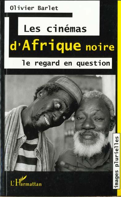 Cinemas d'afrique noire  le regard en question