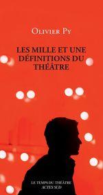 Vente Livre Numérique : Les Mille et une définitions du théâtre  - Olivier Py
