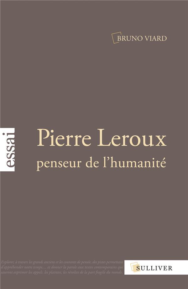 Pierre Leroux ; penseur de l'humanité