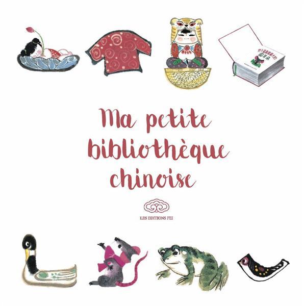 Ma petite bibliothèque chinoise