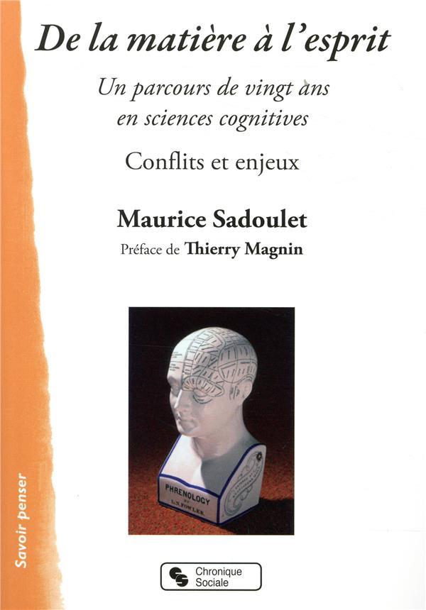 De la matière à l'esprit ; sciences cognitives, conflits et enjeux