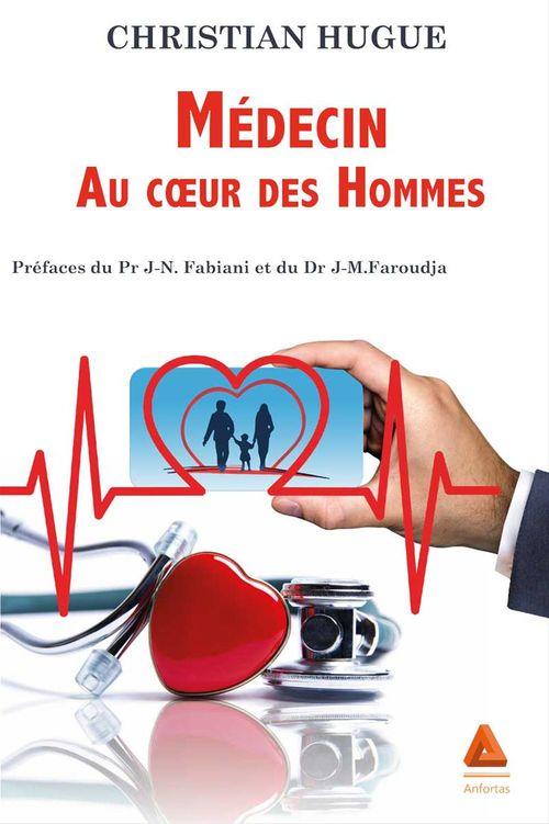 Médecin au coeur des Hommes  - Christian Hugue