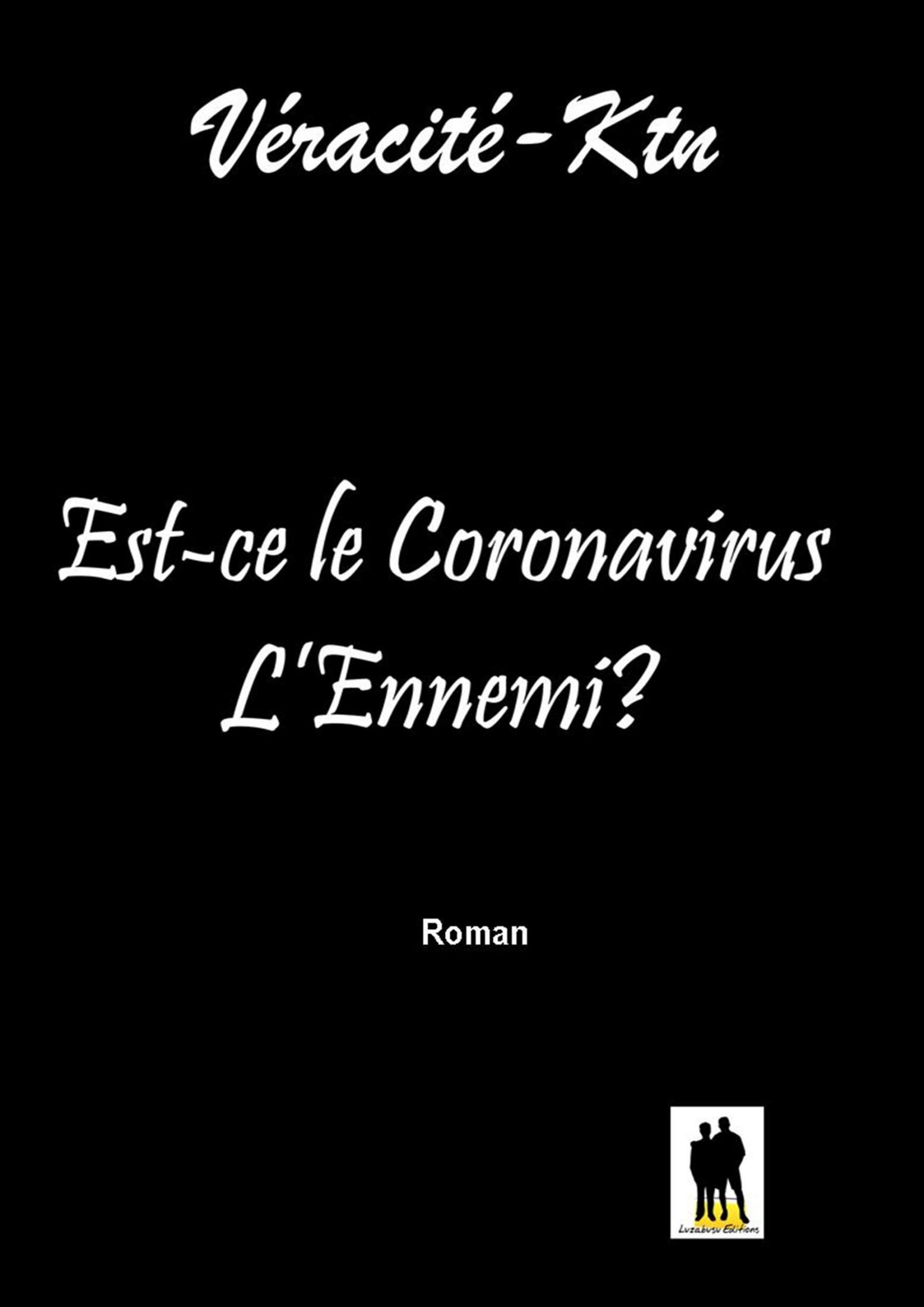 Est-ce le Coronavirus l'ennemi?