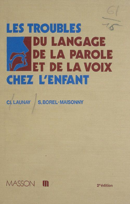 Les Troubles du langage, de la parole et de la voix chez l'enfant